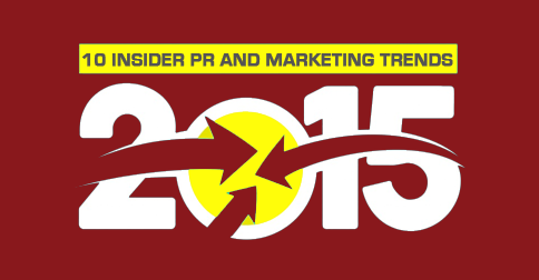 10 Insider PR and Marketing Trends for Success in 2015
