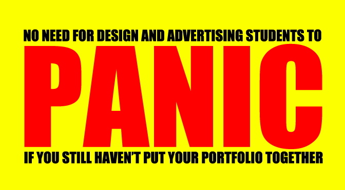 Portfolio tips for procrastinating design and advertising students