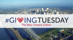 Highlightedways New Orleanians could get involved with Giving Tuesday to help make New Orleans, and the world, a better place.