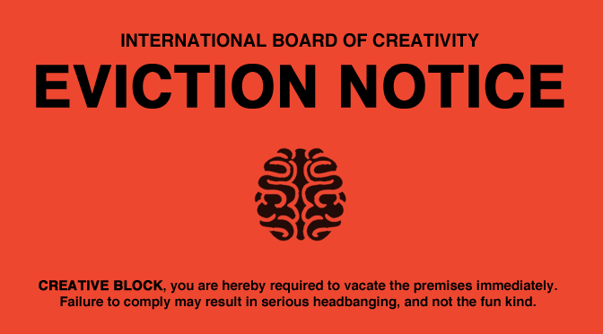 Evicting Creative Block from Your Head